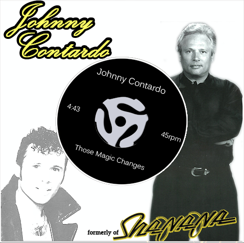 "Johnny Contardo ""Formerly of Sha Na Na –"
